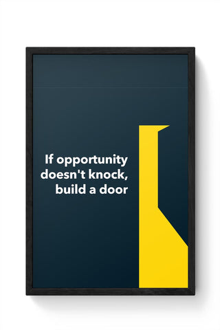 If Opportunity Doesn'T Knock | Build A Door Framed Poster Online India