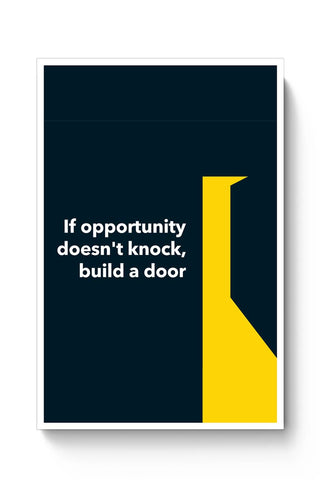 If Opportunity Doesn'T Knock | Build A Door Poster Online India