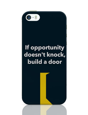 If Opportunity Doesn'T Knock | Build A Door iPhone Covers Cases Online India