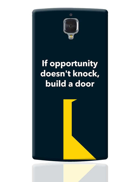 If Opportunity Doesn'T Knock | Build A Door OnePlus 3 Cover Online India