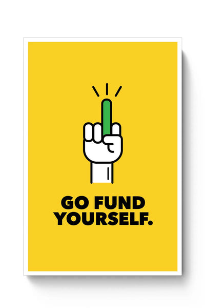 Go Fund Yourself Poster Online India