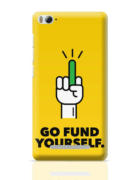 Go Fund Yourself Xiaomi Mi 4i Covers Cases Online India