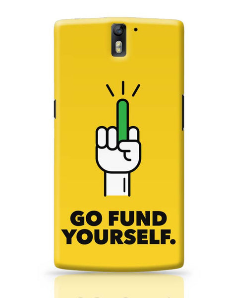 Go Fund Yourself OnePlus One Covers Cases Online India