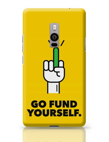 Go Fund Yourself OnePlus Two Covers Cases Online India