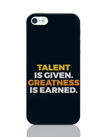 Talent Is Given | Greatness Is Earned iPhone Covers Cases Online India