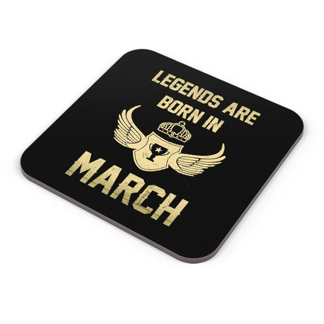 Legends Are Born In March Birthday Gift For Him Coaster Online India