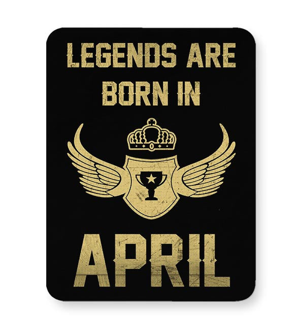 Legends Are Born In April Birthday Gift For Him Mousepad Online India