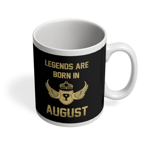 Legends Are Born In August Birthday Gift for Him Coffee Mug Online India