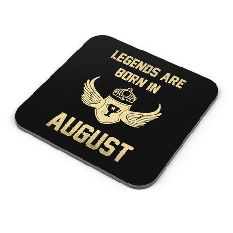Legends Are Born In August Birthday Gift for Him Coaster Online India