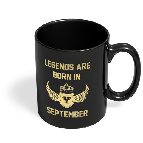 Legends Are Born In September Birthday Gift for Him Black Coffee Mug Online India