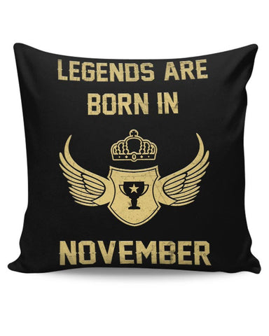 Legends Are Born In November Birthday Gift for Him Cushion Cover Online India