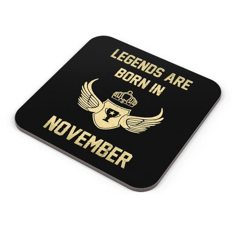 Legends Are Born In November Birthday Gift for Him Coaster Online India
