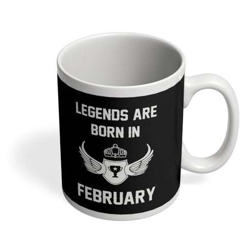 Legends Are Born In February Birthday Gift for Him Coffee Mug Online India