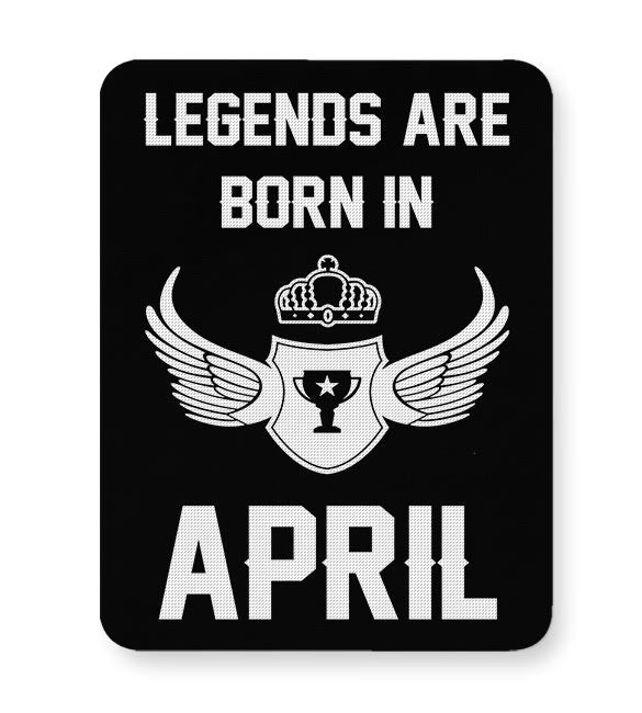 Buy Legends Are Born In April Birthday Gift For Him Mousepad Online India