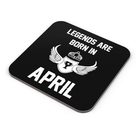 Legends Are Born In April Birthday Gift for Him Coaster Online India