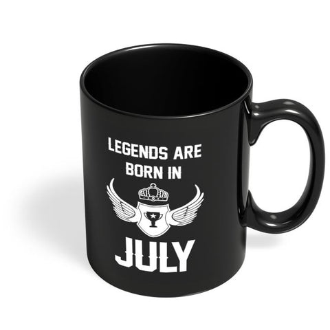 Legends Are Born In July Birthday Gift for Him Black Coffee Mug Online India