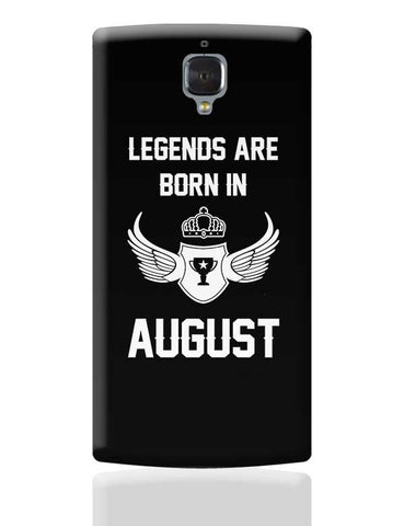 Legends Are Born In August Birthday Gift for Him OnePlus 3 Covers Cases Online India