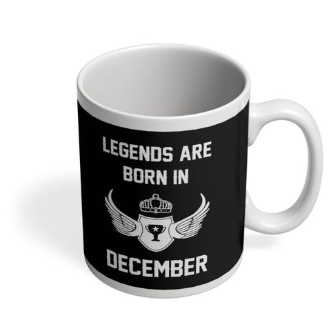 Legends Are Born In December Birthday Gift for Him Coffee Mug Online India