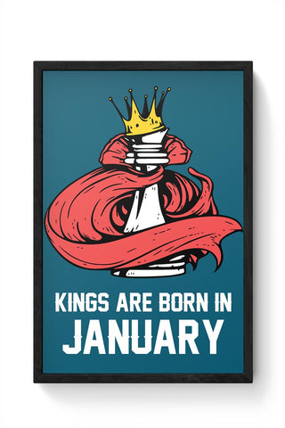 Kings Are Born In January | Birthday Gifts For Men Framed Poster Online India