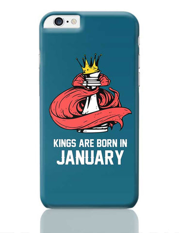 Kings Are Born In January | Birthday Gifts For Men iPhone 6 Plus / 6S Plus Covers Cases Online India