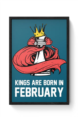 Kings Are Born In February | Birthday Gifts For Men Framed Poster Online India
