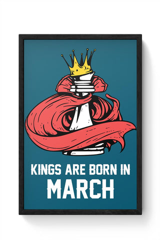 Kings Are Born In March | Birthday Gifts For Men Framed Poster Online India