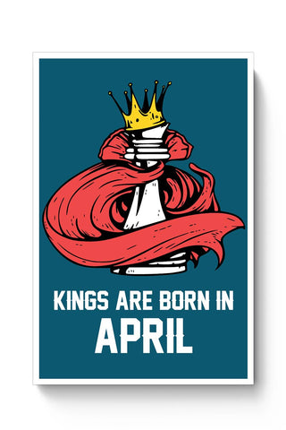 Kings Are Born In April | Birthday Gifts For Men Poster Online India