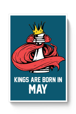 Kings Are Born In May | Birthday Gifts For Men Poster Online India