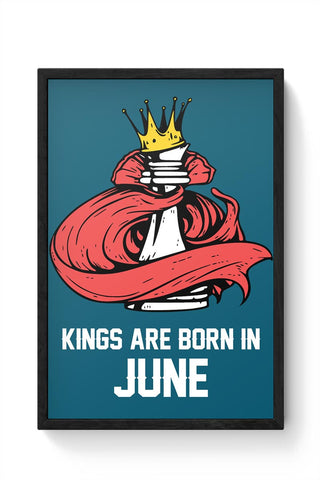 Kings Are Born In June | Birthday Gifts For Men Framed Poster Online India