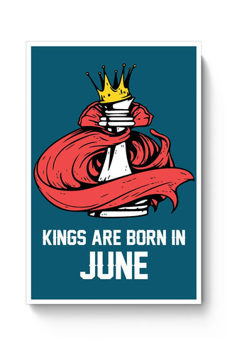 Kings Are Born In June | Birthday Gifts For Men Poster Online India