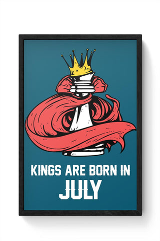 Kings Are Born In July | Birthday Gifts For Men Framed Poster Online India