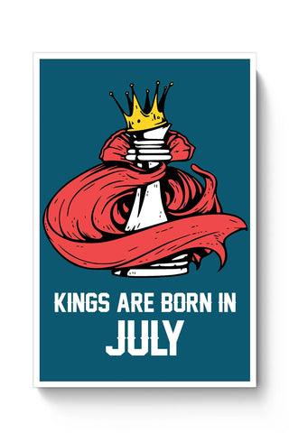 Kings Are Born In July | Birthday Gifts For Men Poster Online India