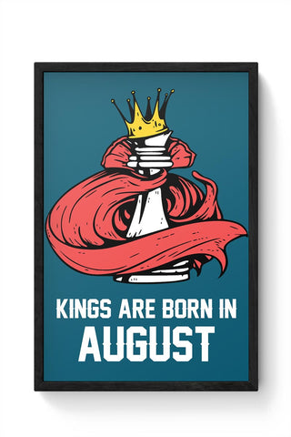 Kings Are Born In August | Birthday Gifts For Men Framed Poster Online India