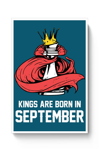 Kings Are Born In September | Birthday Gifts For Men Poster Online India