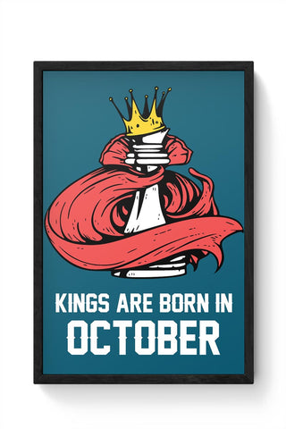 Kings Are Born In October | Birthday Gifts For Men Framed Poster Online India