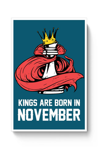 Kings Are Born In November | Birthday Gifts For Men Poster Online India