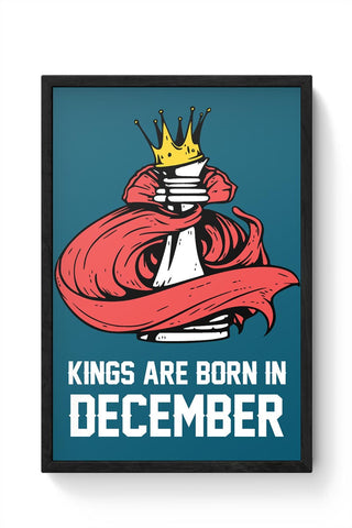 Kings Are Born In December | Birthday Gifts For Men Framed Poster Online India