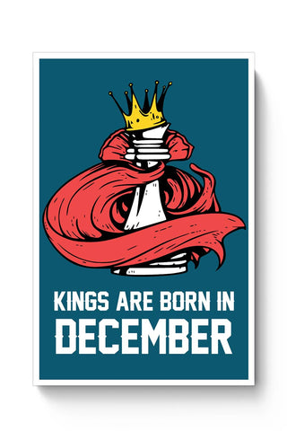 Kings Are Born In December | Birthday Gifts For Men Poster Online India