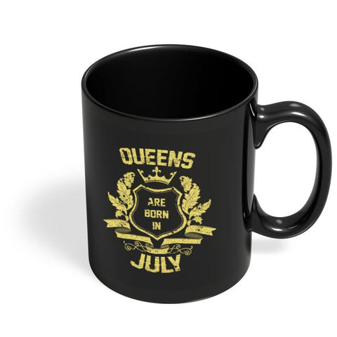 Queens Are Born In July | Birthday Gifts for Girls/Ladies Black Coffee Mug Online India