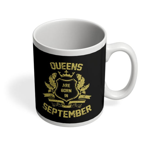 Queens Are Born In September | Birthday Gifts for Girls/Ladies Coffee Mug Online India