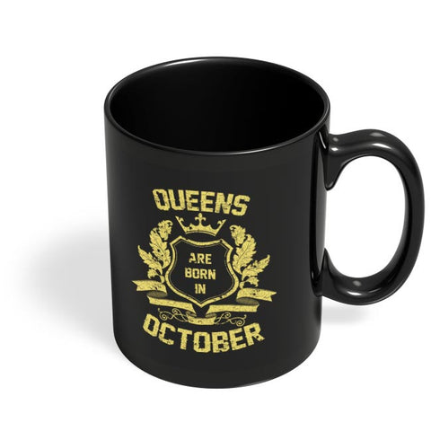 Queens Are Born In October | Birthday Gifts for Girls/Ladies Black Coffee Mug Online India