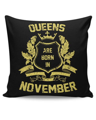 Queens Are Born In November | Birthday Gifts for Girls/Ladies Cushion Cover Online India