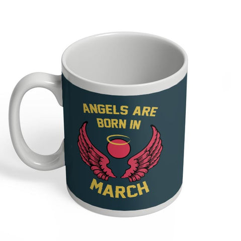 Angels Are Born In March Coffee Mug Online India