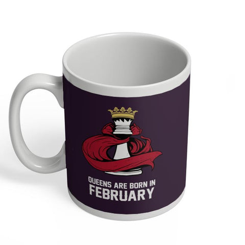Queens Are Born In February Coffee Mug Online India