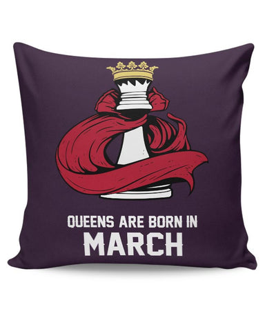 Queens Are Born In March Cushion Cover Online India