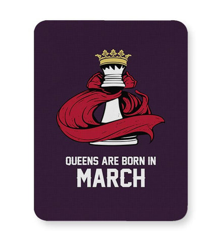 Queens Are Born In March Mousepad Online India