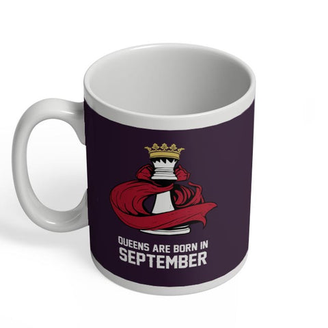 Queens Are Born In September Coffee Mug Online India