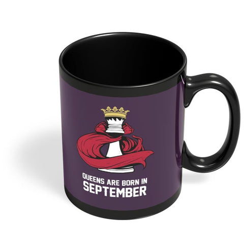 Queens Are Born In September Black Coffee Mug Online India