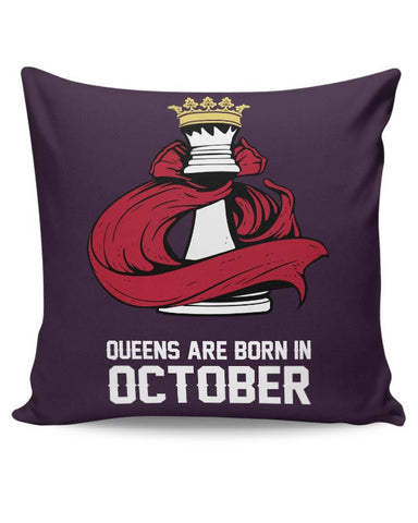 Queens Are Born In October Cushion Cover Online India