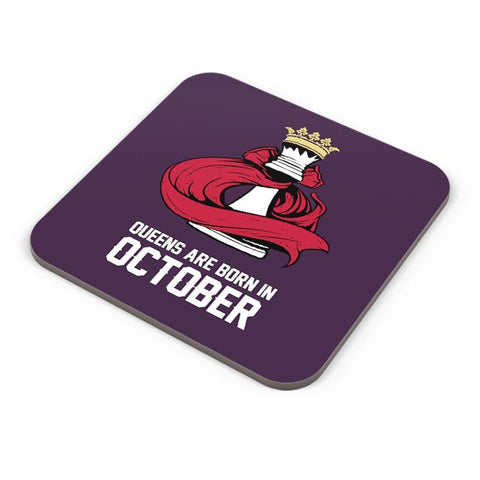 Queens Are Born In October Coaster Online India
